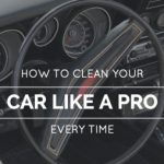 5 Tips to Clean Your Car like a Pro